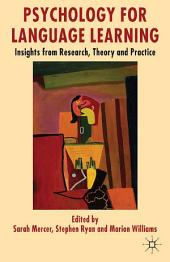 Psychology for Language Learning: Insights from Research, Theory and Practice