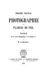 Procédé nouveau de photographie sur plaques de fer: et notice sur les vernis photographiques et le collodion sec