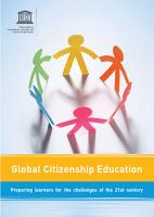 Global citizenship education  preparing learners for the challenges of the 21st century PDF