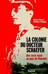 La Colonie du docteur Schaefer: Une secte nazie au pays de Pinochet