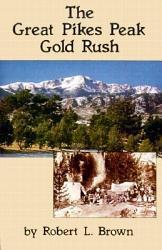 The Great Pikes Peak Gold Rush Book PDF