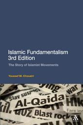 Islamic Fundamentalism 3rd Edition: The Story of Islamist Movements, Edition 3