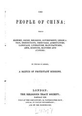 The People of China ... To which is Added a Sketch of Protestant Missions