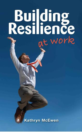 Building Resilience at Work PDF