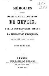 Mémoires inédits de Madame la Comtesse de Genlis, sur le dix-huitième siècle et la Révolution française, depuis 1756 jusqu'à nos jours: Volume3
