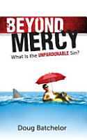 Beyond Mercy  What Is the Unpardonable Sin  PDF