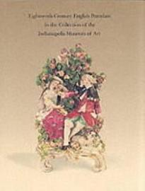Eighteenth Century English Porcelain In The Collection Of The Indianapolis Museum Of Art