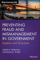 Preventing Fraud and Mismanagement in Government: Systems and Structures