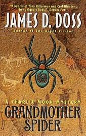 Grandmother Spider: A Charlie Moon Mystery
