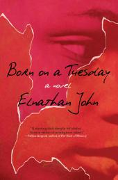 Born on a Tuesday: A Novel