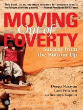 Moving Out of Poverty: Success from the Bottom Up