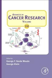 Advances in Cancer Research: Volume 110