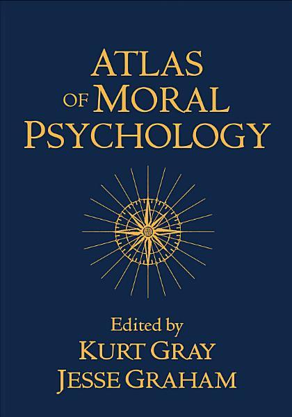 Download Atlas of Moral Psychology Book