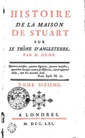 Histoire De La Maison De Stuart Sur Le Trône D'Angleterre: Volume6