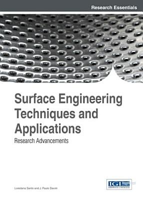 Surface Engineering Techniques and Applications: Research Advancements