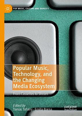 Popular Music  Technology  and the Changing Media Ecosystem