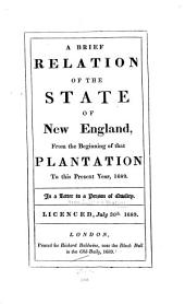 A Brief Relation of the State of New England from the Beginning of that Plantation to this Present Year, 1689: In a Letter [from I. Mather] to a Person of Quality