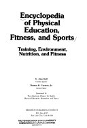 Encyclopedia of Physical Education, Fitness, and Sports: Training, environment, nutrition, and fitness