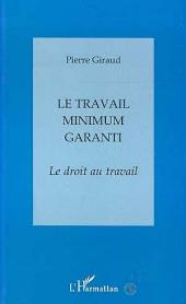 LE TRAVAIL MINIMUM GARANTI: Le droit au travail