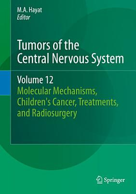Tumors of the Central Nervous System, Volume 12