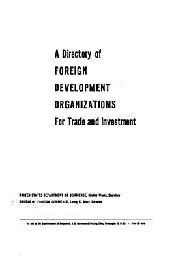 A Directory of Foreign Development Organizations for Trade and Investment PDF