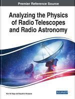 Analyzing the Physics of Radio Telescopes and Radio Astronomy