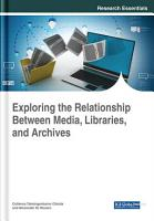 Exploring the Relationship Between Media  Libraries  and Archives PDF