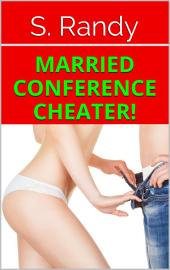 Married Conference CHEATER!