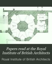Papers Read at the Royal Institute of British Architects