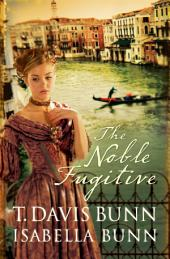 The Noble Fugitive (Heirs of Acadia Book #3)