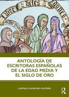 Antolog  a de escritoras espa  olas de la Edad Media y el Siglo de Oro PDF