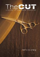The Cut: A Guide To The Hair Industry