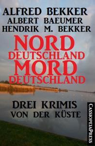 Drei Krimis von der K  ste   Norddeutschland  Morddeutschland PDF