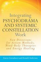 Integrating Psychodrama and Systemic Constellation Work PDF