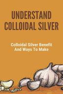Understand Colloidal Silver