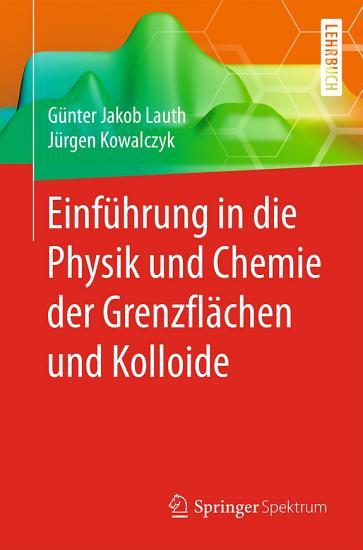 Einf  hrung in die Physik und Chemie der Grenzfl  chen und Kolloide PDF
