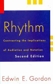 Rhythm: Contrasting the Implications of Audiation and Notation