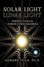 Solar Light, Lunar Light: Perspectives in Human Consciousness