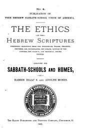The Ethics of the Hebrew Scriptures ...: Arranged for Sabbath-schools and Homes