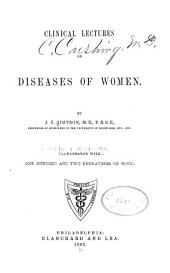 Clinical Lectures on Diseases of Women