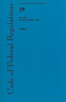 Code of Federal Regulations  Title 29  Labor  Pt  1926  Revised as of July 1 2010 PDF