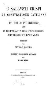C. Sallvsti Crispi De conivratione Catilinae et De bello Ivgvrthino libri: ex historiarvm libris qvinqve deperditis orationes et epistvlae