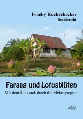 Farang und Lotusblüten: Mit dem Rucksack durch die Mekongregion