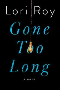 Gone Too Long Book