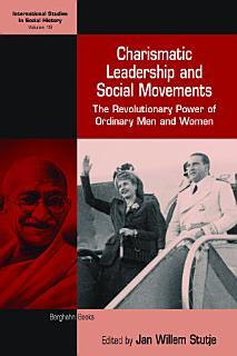 Charismatic Leadership and Social Movements Book