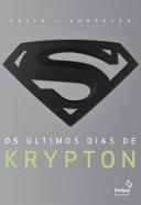 Os últimos dias de Krypton by Kevin J. Anderson