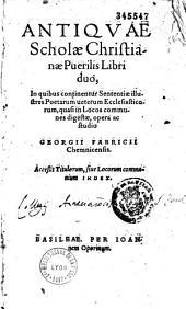Antiquae scholae christianae puerilis libri duo