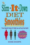 The Slim It Down Diet Smoothies Book PDF