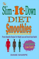 The Slim It Down Diet Smoothies