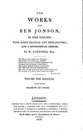 The Works of Ben Jonson...: With Notes Critical and Explanatory, and a Biographical Memoir, Volume 7